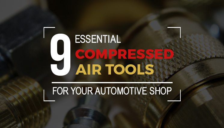 9-Essential-Compressed-Air-Tools-for-Your-Automotive-Shop