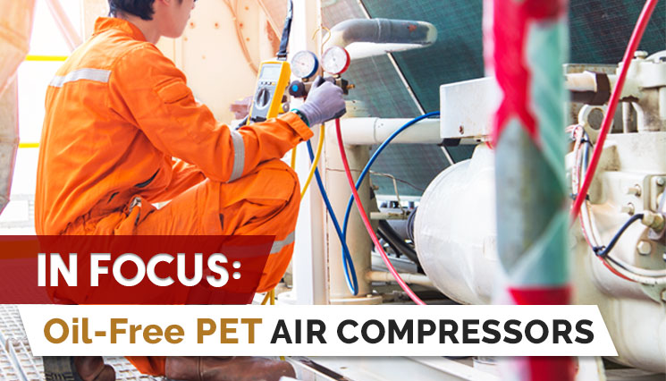 IN FOCUS: Oil-Free PET Air Compressors