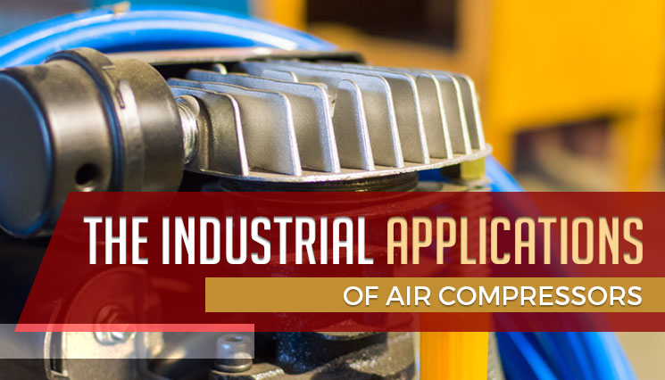 The Industrial Applications of Air Compressors