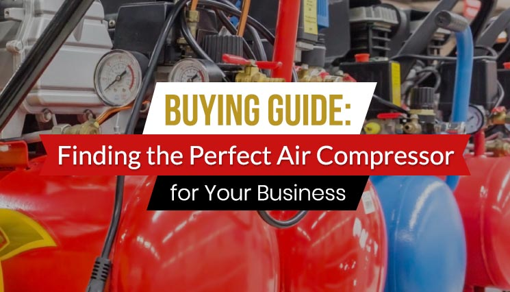 Buying Guide Finding the Perfect Air Compressor for Your Business