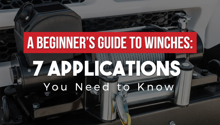 A Beginner's Guide to Winches 7 Applications You Need to Know
