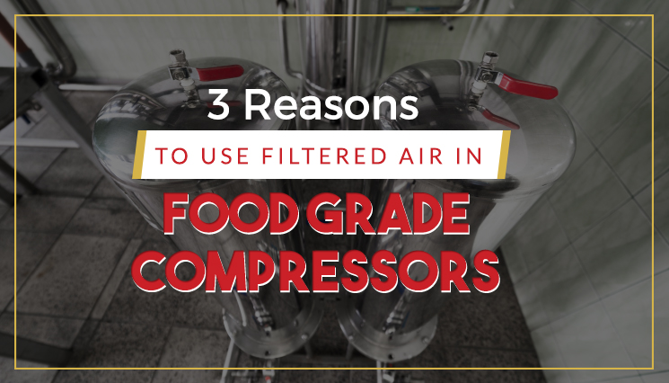 3 Reasons to Use Filtered Air in Food Grade Compressors