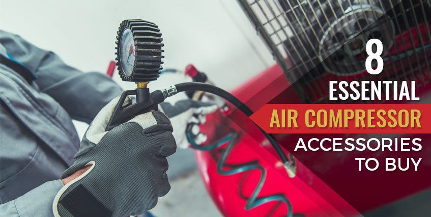 8 Essential Air Compressor Accessories to Buy