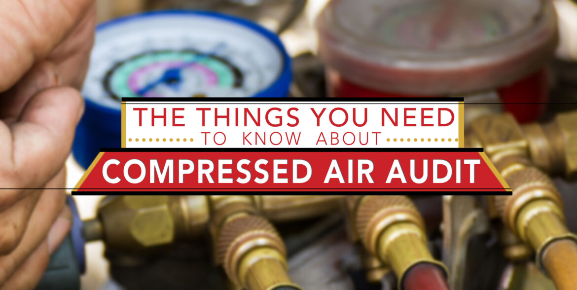 The Things You Need To Know About Compressed Air Audit Featured Image