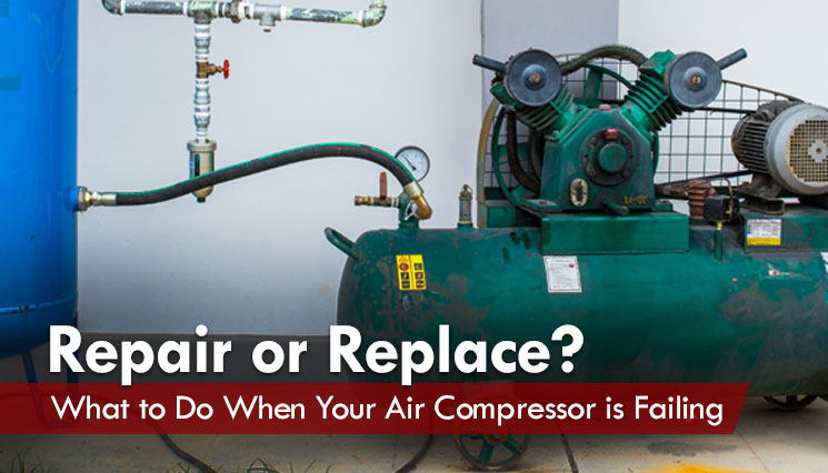Repair or Replace? What to Do When Your Air Compressor is Failing