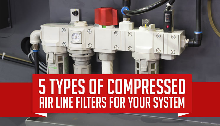 5 Types of Compressed Air Line Filters For Your System