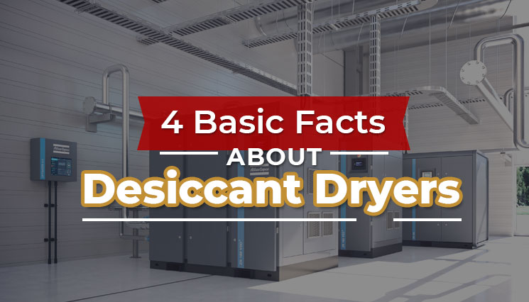 Basic Facts about Desiccant Dryers
