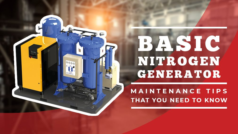 Basic Nitrogen Generator Maintenance Tips that You Need to Know